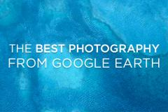 The Best Photography from Google Earth
