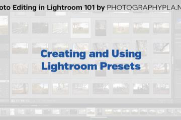 Creating and Using Lightroom Presets