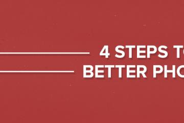 4 Steps to a Better Photograph
